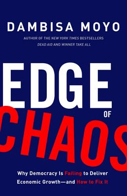 Image for Edge of Chaos: Why Democracy Is Failing to Deliver Economic Growthand How to Fix It