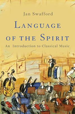 Image for Language of the Spirit: An Introduction to Classical Music