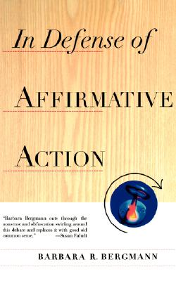 In Defense Of Affirmative Action, Bergmann, Barbara R.