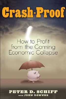Image for Crash Proof: How to Profit From the Coming Economic Collapse