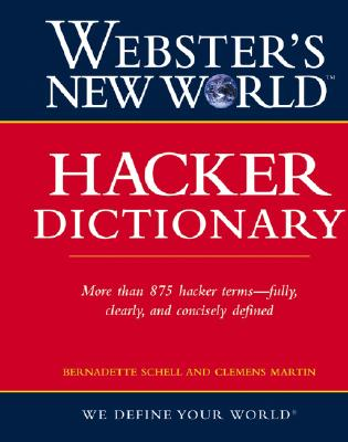 Webster's New World Hacker Dictionary, Schell, Bernadette; Martin, Clemens