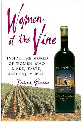 Image for WOMEN OF THE VINE : INSIDE THE WORLD OF