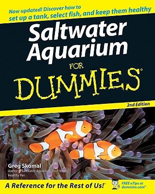 SALTWATER AQUARIUMS FOR DUMMIES, GREGORY SKOMAL