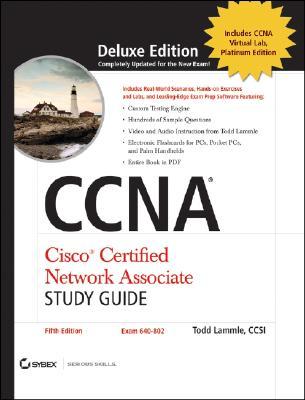 CCNA: Cisco Certified Network Associate Study Guide: Exam 640-802, Todd Lammle