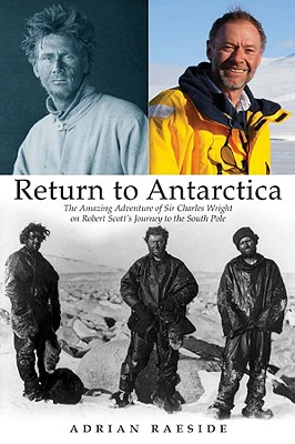 Image for Return to Antarctica: The Amazing Adventure of Sir Charles Wright on Robert Scott's Journey to the South Pole