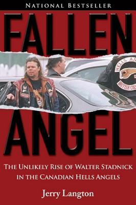 Image for Fallen Angel: The Unlikely Rise of Walter Stadnick and the Canadian Hells Angels
