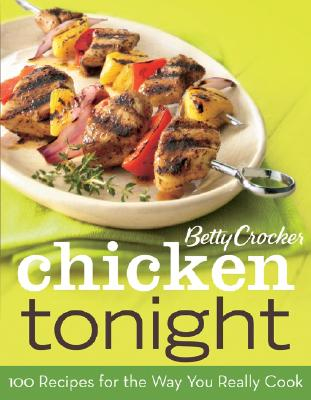 Image for CHICKEN TONIGHT 100 RECIPES FOR THE WAY YOU REALLY COOK