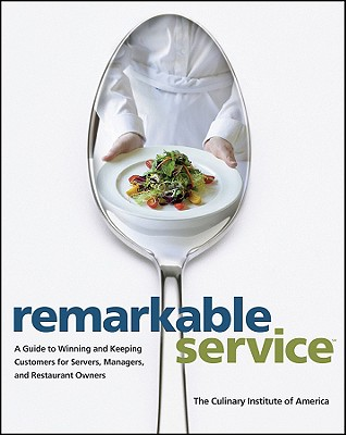 Image for Remarkable Service: A Guide to Winning and Keeping Customers for Servers, Managers, and Restaurant Owners