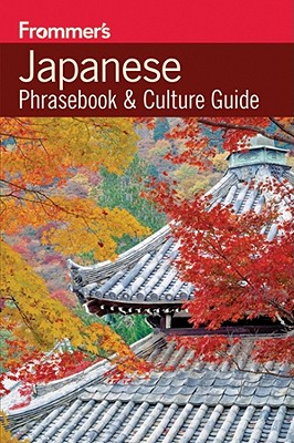 Japanese: Phrasebook & Culture Guide, Frommer's