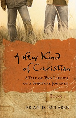 A New Kind of Christian: A Tale of Two Friends on a Spiritual Journey, McLaren, Brian D.