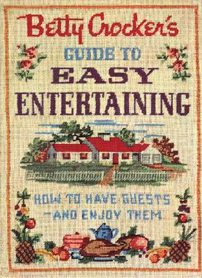 Image for Betty Crocker's Guide to Easy Entertaining, Facsimile Edition