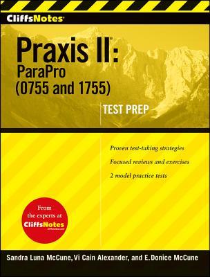 "CliffsNotes Praxis II: ParaPro (0755 and 1755), ""Cain Alexander, Vi, McCune, En"""
