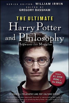 Image for The Ultimate Harry Potter and Philosophy: Hogwarts for Muggles (The Blackwell Philosophy and Pop Culture Series)