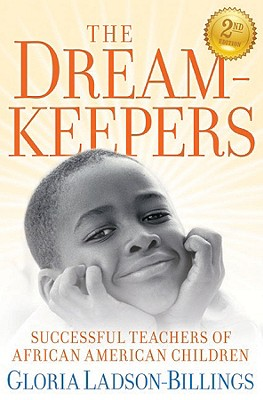 The Dreamkeepers: Successful Teachers of African American Children, Gloria Ladson-Billings