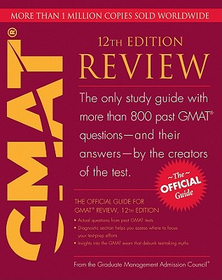 The Official Guide for GMAT Review, 12th Edition, Graduate Management Admission Council (GMAC)