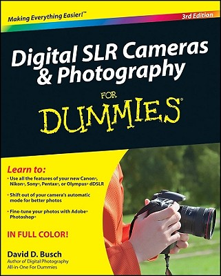 "Digital SLR Cameras and Photography For Dummies, ""Busch, David D."""