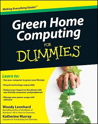 Green Home Computing For Dummies, Leonhard, Woody; Murray, Katherine