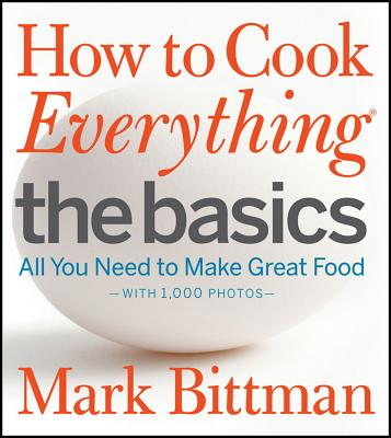 Image for How to Cook Everything The Basics: All You Need to Make Great Food--With 1,000 Photos