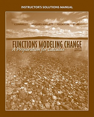 Image for Functions Modeling Change: A Preparation for Calculus Instructor's Solutions Manual