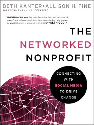 Image for The Networked Nonprofit: Connecting with Social Media to Drive Change