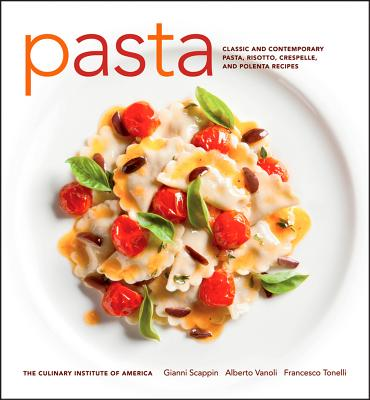 Image for Pasta: Classic and Contemporary Pasta, Risotto,Crespelle, and Polenta Recipes (at Home with The Culinary Institute of America)