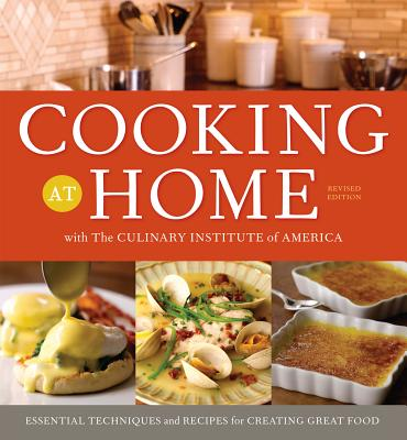 """""""Cooking at Home with the Culinary Institute of America, Revised Edition"""", The Culinary Institute of Amer"""