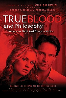 Image for True Blood and Philosophy: We Wanna Think Bad Things with You