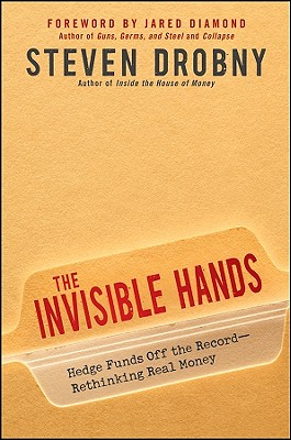 Image for Invisible Hands: Top Hedge Fund Traders on Bubbles, Crashes, and Real Money