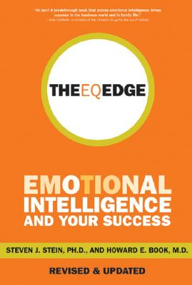 The EQ Edge : Emotional Intelligence and Your Success, Stein, Steven J.; Book, Howard E.