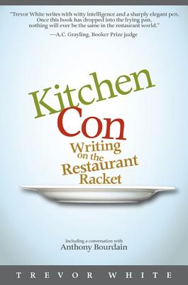 Image for Kitchen Con: Writing on the Restaurant Racket