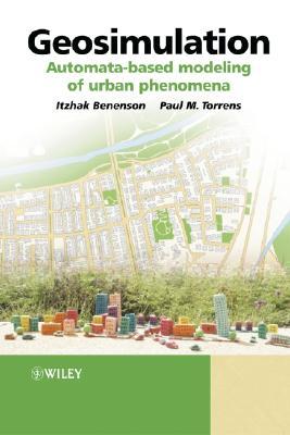 Image for Geosimulation: Automata-Based Modeling of Urban Phenomena