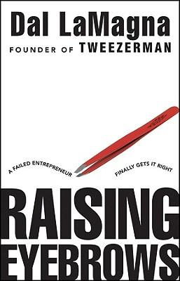 Image for Raising Eyebrows: A Failed Entrepreneur Finally Gets it Right