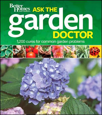 Better Homes and Gardens Ask the Garden Doctor (Better Homes & Gardens Cooking), Better Homes and Gardens