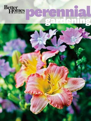 Better Homes and Gardens Perennial Gardening, Better Homes and Gardens