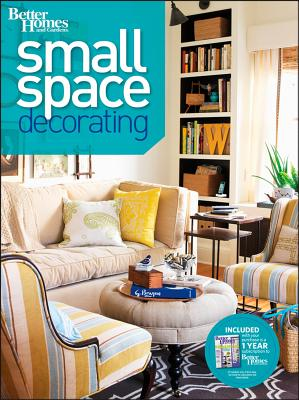 Small Space Decorating (Better Homes and Gardens) (Better Homes & Gardens Decorating), Better Homes and Gardens