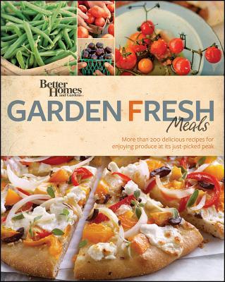 Image for Better Homes and Gardens Garden Fresh Meals (Better Homes and Gardens Crafts)