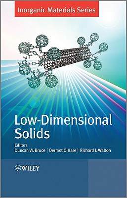 Low-Dimensional Solids (Inorganic Materials Series), Duncan W. Bruce (Editor), Dermot O'Hare (Editor), Richard I. Walton (Editor)
