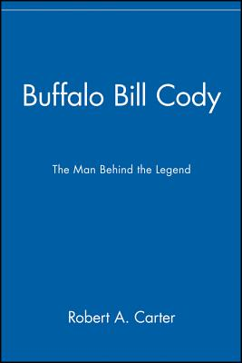 Image for Buffalo Bill Cody : The Man Behind the Legend