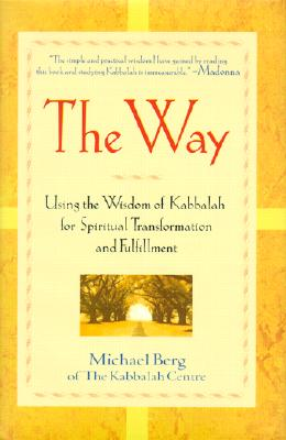 Image for The Way: Using the Wisdom of Kabbalah for Spiritual Transformation and Fulfillment
