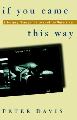 Image for If You Came This Way: A Journey Through the Lives of the Underclass