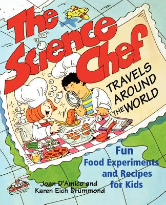 Image for The Science Chef Travels Around the World: Fun Food Experiments and Recipes for Kids