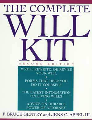 The Complete Will Kit, Gentry, F. Bruce; Appel  III, Jens C.