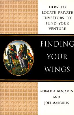 Image for Finding Your Wings: How to Locate Private Investors to Fund Your Venture
