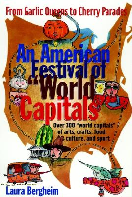Image for An American Festival of World Capitals: From Garlic Queens to Cherry Parades (Preservation Press Series)