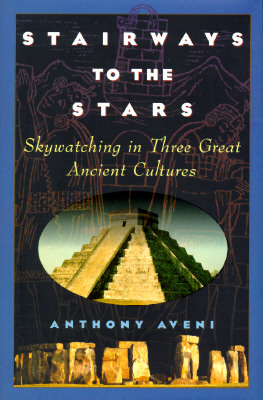Image for STAIRWAY TO THE STARS SKYWATCHING IN THREE GREAT ANCIENT CULTURES