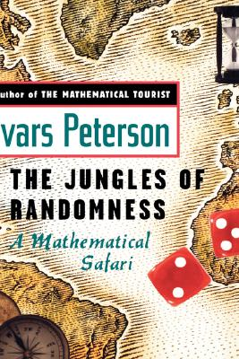 The Jungles of Randomness: A Mathematical Safari, Peterson, Ivars