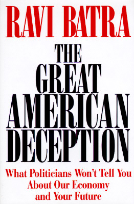Image for Great American Deception: What Politicians Won't Tell You About Our Economy and Your Future