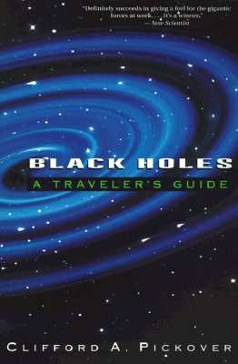 Image for Black Holes: A Traveler's Guide