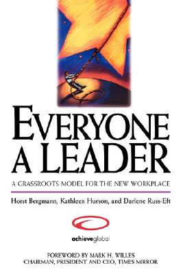 Image for Everyone a Leader: A Grassroots Model for the New Workplace