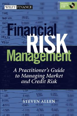 Financial Risk Management: A Practitioner's Guide to Managing Market and Credit Risk (with CD-ROM), Allen, Steve L.